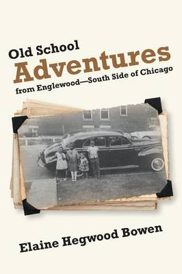 Old School Adventures from Englewood�south Side of Chicago (Paperback)
