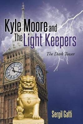 Kyle Moore and the Light Keepers: The Dark Tower (Paperback)