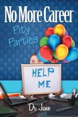 No More Career Pity Parties (Paperback)