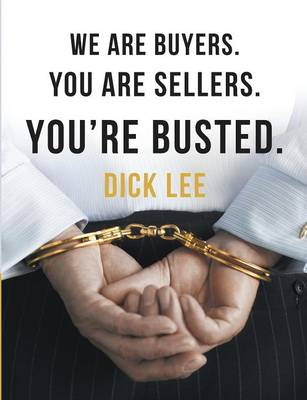 We Are Buyers. You Are Sellers. You're Busted. (Paperback)