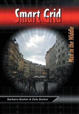 Smart Grid: Man In the Middle (Hardback)