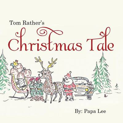 Tom Rather's Christmas Tale (Paperback)
