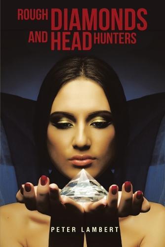 Rough Diamonds and Head Hunters (Paperback)