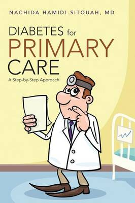 Diabetes for Primary Care: A Step-By-Step Approach (Paperback)