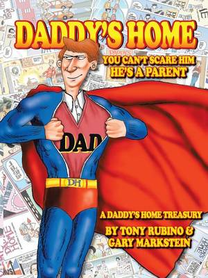 Daddy's Home: You Can't Scare Him He's a Parent (Paperback)