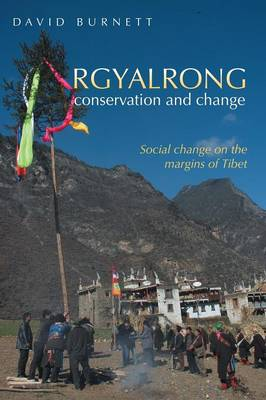 Rgyalrong Conservation and Change: Social Change on the Margins of Tibet (Paperback)