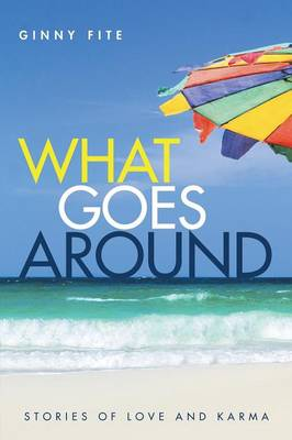 What Goes Around: Stories of Love and Karma (Paperback)
