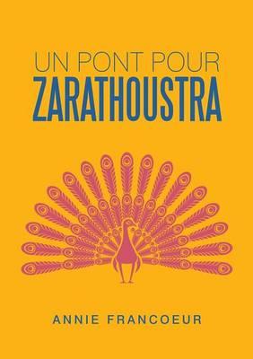 Un Pont Pour Zarathoustra (Paperback)