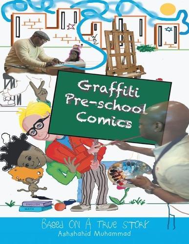 Graffiti Pre-School Comic Book: Based on a True Story (Paperback)