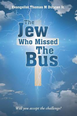 The Jew Who Missed the Bus: Will You Accept the Challenge? (Paperback)