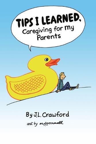 Tips I Learned, Caregiving for My Parents (Paperback)
