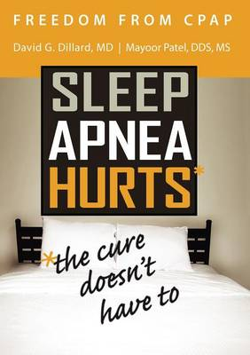 Freedom from CPAP: Sleep Apnea Hurts, the Cure Doesn't Have To (Paperback)