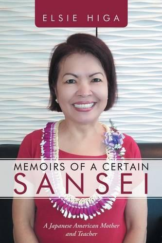 Memoirs of a Certain Sansei: A Japanese American Mother and Teacher (Paperback)