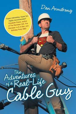 The Adventures of a Real-Life Cable Guy (Paperback)