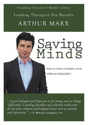 Saving Minds: How to Have a Healthy Mind Without Medication (Paperback)