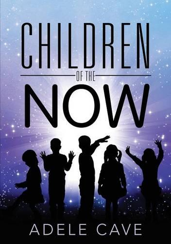 Children of the Now (Paperback)