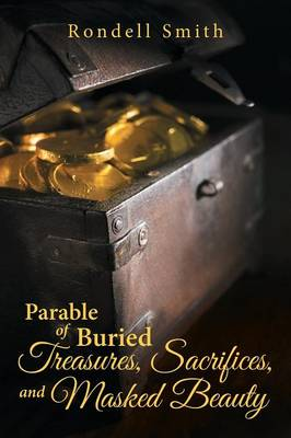 Parable of Buried Treasures, Sacrifices, and Masked Beauty (Paperback)