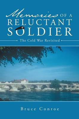 Memories of a Reluctant Soldier: The Cold War Revisited (Paperback)