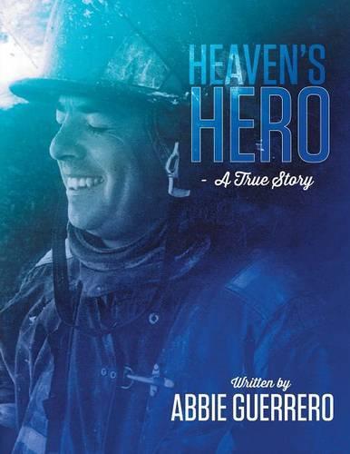 Heaven's Hero: A True Story (Paperback)