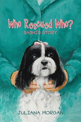 Who Rescued Who?: Sashi's Story (Paperback)