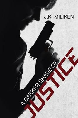 A Darker Shade of Justice (Paperback)