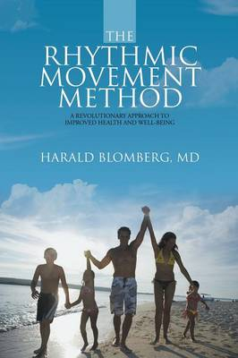The Rhythmic Movement Method: A Revolutionary Approach to Improved Health and Well-Being (Paperback)