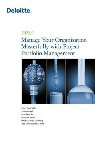 Ppm! Manage Your Organization Masterfully with Project Portfolio Management (Paperback)