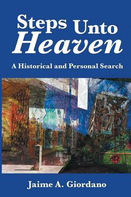 Steps Unto Heaven: A Historical and Personal Search (Paperback)