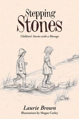 Stepping Stones: Children's Stories with a Message (Paperback)