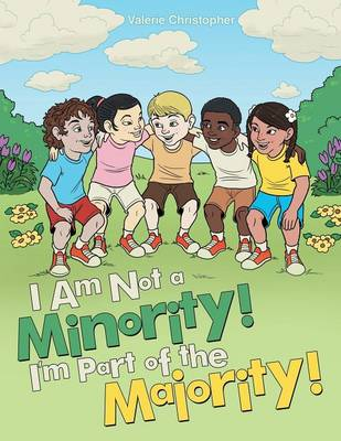 I Am Not a Minority! I'm Part of the Majority! (Paperback)