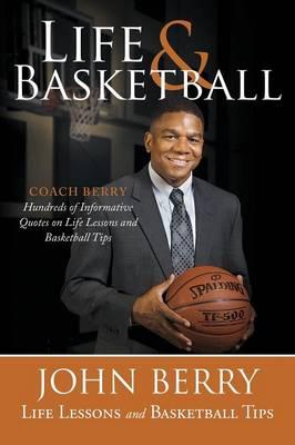 Life and Basketball: Life Lessons and Basketball Tips (Paperback)