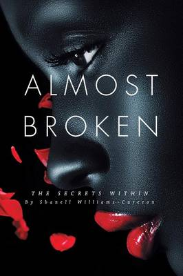 Almost Broken: The Secrets Within (Paperback)