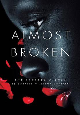 Almost Broken: The Secrets Within (Hardback)