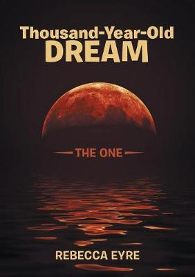 Thousand-Year-Old Dream: The One (Paperback)