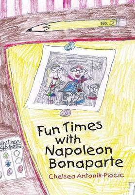 Fun Times with Napoleon Bonaparte (Hardback)