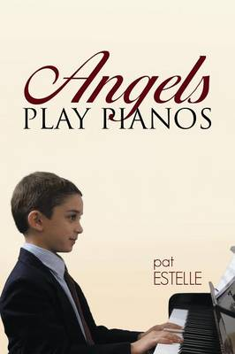 Angels Play Pianos (Paperback)