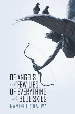 Of Angels and Few Lies, of Everything Under Blue Skies (Paperback)