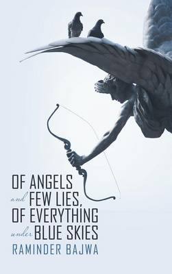 Of Angels and Few Lies, of Everything Under Blue Skies (Hardback)