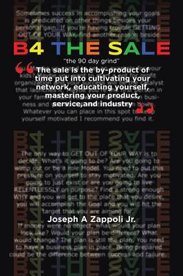 B4 the Sale: The 90 Day Grind (Paperback)