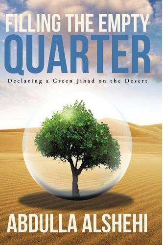 Filling the Empty Quarter: Declaring a Green Jihad on the Desert (Paperback)
