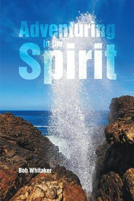 Adventuring in the Spirit (Paperback)