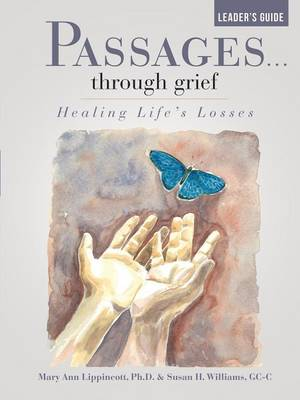 Passages...Through Grief Leader's Guide: Healing Life's Losses (Paperback)