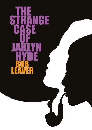 The Strange Case of Jaklyn Hyde (Paperback)