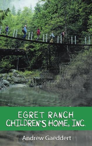 Egret Ranch: Children's Home, Inc. (Hardback)