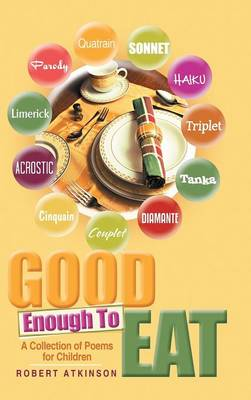 Good Enough to Eat: A Collection of Poems for Children (Hardback)