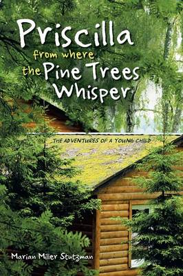 Priscilla from Where the Pine Trees Whisper: The Adventures of a Young Child (Paperback)