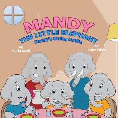 Mandy the Little Elephant: Mandy's Eating Habits (Paperback)