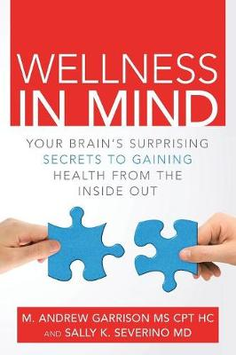 Wellness in Mind: Your Brain's Surprising Secrets to Gaining Health from the Inside Out (Paperback)