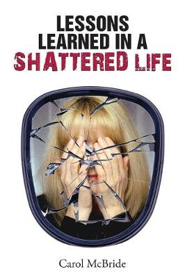 Lessons Learned in a Shattered Life (Paperback)