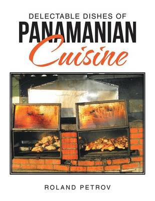 Delectable Dishes of Panamanian Cuisine (Paperback)